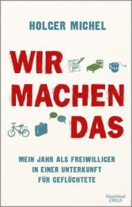 Holger Michel, Wir machen das