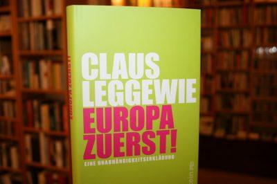 Claus Leggewie, Europa zuerst!