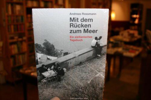Andreas Rossmann, Mit dem Rücken zum Meer