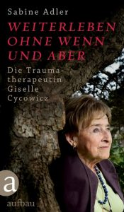 Sabine Adler Weiterleben ohne Wenn und Aber